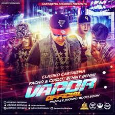 Clasiko Cartajena Ft. Pacho y Cirilo y Benny Benni - A Vapor Remix MP3