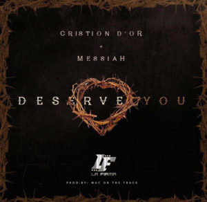 Cristion Dior Y Messiah - Deserve You MP3