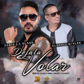 Dante La Clase Ft. Alberto Stylee - Dejala Volar MP3