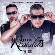 Destan AD Ft. Juno The Hitmaker - No Te Resistas MP3