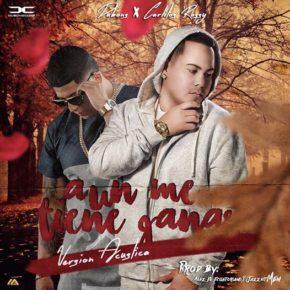 Dubons Ft. Carlitos Rossy - Aun Me Tiene Ganas (Version Acustica) MP3