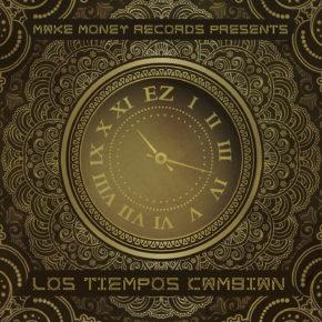 EZ El Ezeta Presenta - Los Tiempos Cambian (2016) MP3
