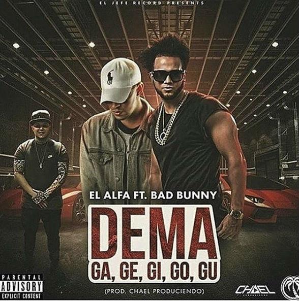 El Alfa Ft. Bad Bunny - Dema (Ga, Ge, Gi, Go, Gu)