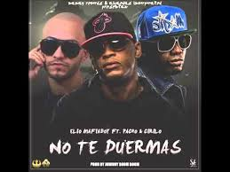 Elio MafiaBoy Ft. Pacho Y Cirilo - No Te Duerma MP3