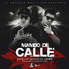 Endo Ft. Manny El Lider - Mambo De Calle MP3