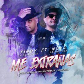 Findy La Sensación Ft. Nova La Amenaza - Me Extrañas MP3