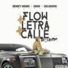 Benny Benni Ft. Endo Y Delirious - Flow + Letra + Calle