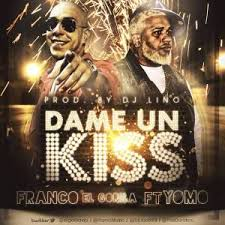 Franco El Gorila Ft Yomo - Dame Un Kiss MP3