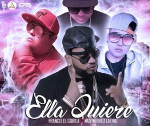 Franco El Gorila Ft. Movimiento Latino - Ella Quiere MP3
