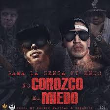 Gama La Sensa Ft. Endo - No Conozco El Miedo MP3