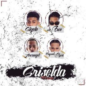 Gigolo y La Exce Ft. Arcangel Y Bryant Myers - Griselda (Remix) MP3