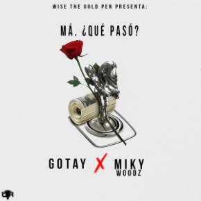 Gotay El Autentiko & Miky Woodz - Má, Que Pasó MP3