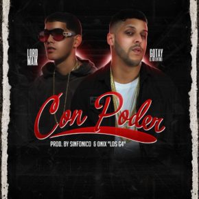 Gotay Ft. Lord Maik - Con Poder MP3