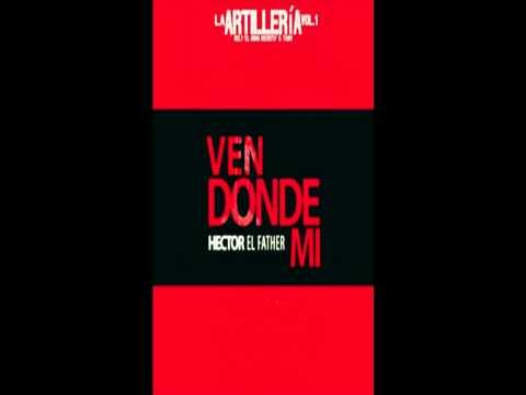 Hector El Father - Ven Donde Mi