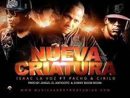 Isaac La Voz Ft. Pacho Y Cirilo - Nueva Criatura MP3