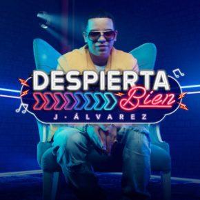 J Alvarez - Despierta Bien MP3