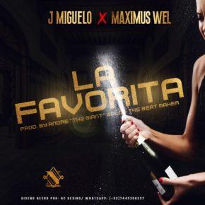 J Miguelo Ft. Maximus Wel - La Favorita MP3