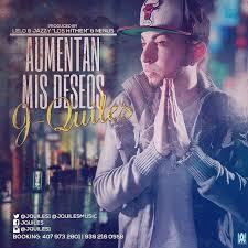 J Quiles - Aumentan Mis Deseos MP3