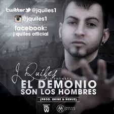 J Quiles - El Demonio Son Los Hombre MP3