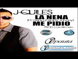 J Quiles Ft. Genio y Baby Johnny - La Nena Me Pidio MP3