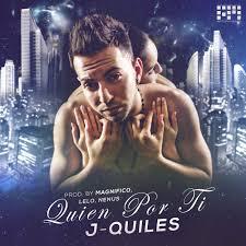 J Quiles - Quien Por Ti MP3