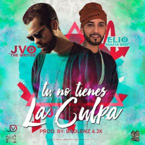 JVO The Writer Ft. Elio Mafiaboy - Tu No Tienes La Culpa MP3