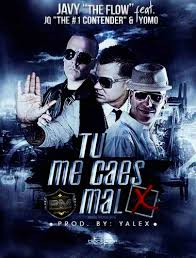 Javy The Flow Ft. JQ the 1 Contender y Yomo - Tu Me Caes Mal MP3