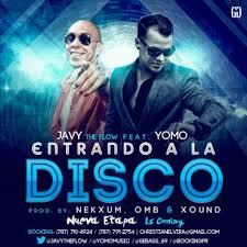 Javy The Flow Ft. Yomo - Entrando A La Disco MP3