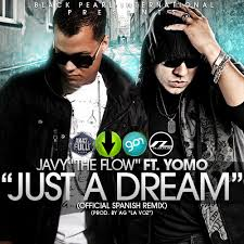 Javy The Flow Ft. Yomo - Just A Dream (Spanish Remix) MP3