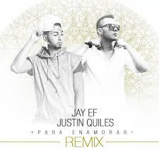 Jay EF Ft. Justin Quiles - Para Enamorar (Remix) MP3