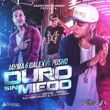 Jayma y Dalex Ft. Pusho - Duro Sin Miedo MP3