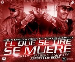 John Eric Feat. Pacho y Cirilo - El Que Se Tire Se Muere MP3