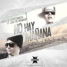 Jonexx El Perfeccionista Ft. Juno - No Hay Mañana MP3