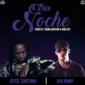 Joyce Santana Ft. Bad Bunny - Otra Noche MP3
