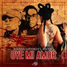 JuanDa Lotero Ft. Amaro - Oye Mi Amor