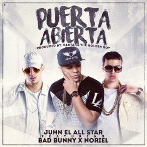 Juhn Ft Bad Bunny Y Noriel - Puerta Abierta