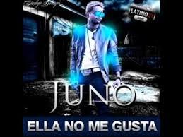 Juno Ft Alex Killer - Ella No Me Gusta MP3