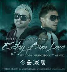 Juno Ft. Carnal - Bien Loco MP3
