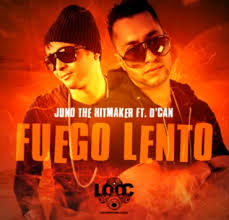 Juno Ft. D Can - A Fuego Lento MP3