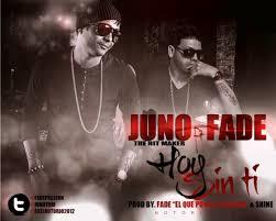 Juno Ft. Fade El Que Pone La Presion - Hoy Sin Ti MP3