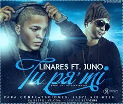Juno Ft. Linares El Elegido - Tu Pa Mi MP3