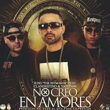 Juno The Hitmaker Ft. Clandestino y Yailemm - No Creo En Amores MP3