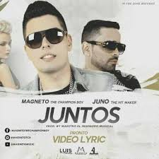 Juno The Hitmaker Ft. Magneto The Champion Boy - Juntos MP3