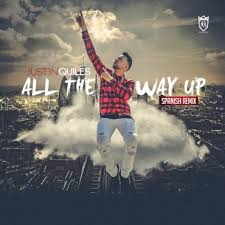 Justin Quiles - All The Way Up MP3