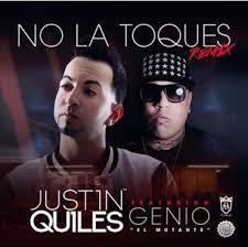 Justin Quiles Ft. Genio El Mutante - No La Toques MP3