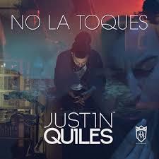 Justin Quiles - No La Toques MP3