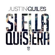 Justin Quiles - Si Ella Quisiera MP3
