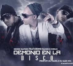 Kendo Ft. Pacho y Cirilo - Demonio En La Disco MP3