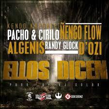 Kendo Kaponi Ft. Pacho y Cirilo, Nengo Flow, Randy Glock y Algenis - Ellos Dicen MP3