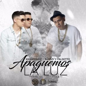 Killatonez Ft. Sammy & Falsetto - Apaguemos La Luz (Remix) MP3